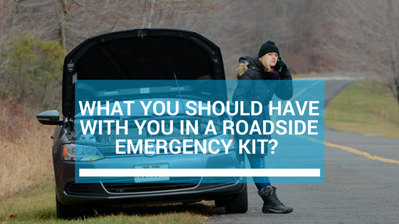 What You Should Have With You in a Roadside Emergency Kit?